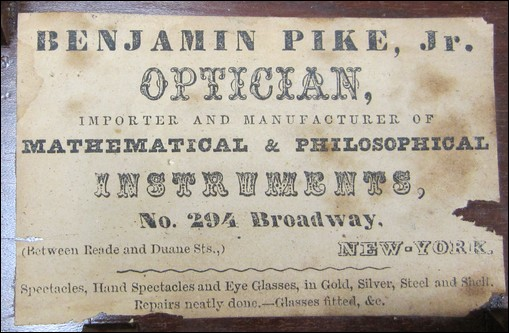 Benjamin Pike Jr. Optician, importer and manufacturer of mathematical and philosophical instruments. No, 294 Broadway, New York.
